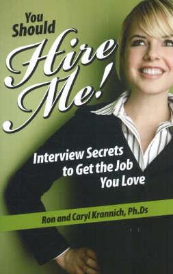 You Should Hire Me! by Ron Krannich