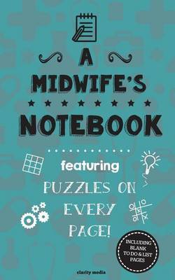 A Midwife's Notebook: Featuring 100 Puzzles by Clarity Media