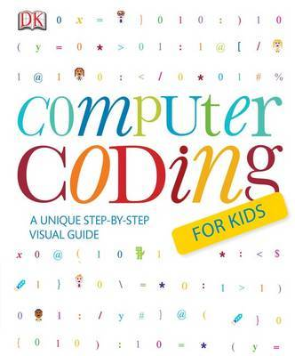 Computer Coding for Kids by DK Australia
