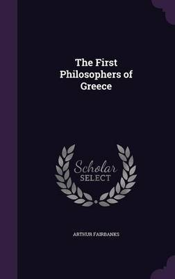 The First Philosophers of Greece by Arthur Fairbanks image