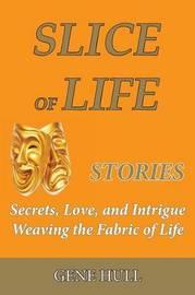 Slice of Life by Gene Hull