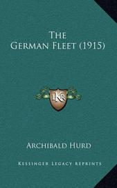 The German Fleet (1915) by Archibald Hurd