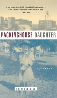 Packinghouse Daughter by Cheri Register