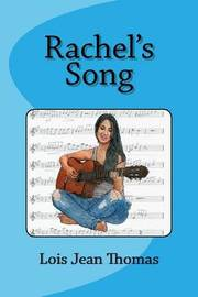 Rachel's Song by Lois Jean Thomas
