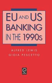 EU and US Banking in the 1990s by Alfred Lewis image