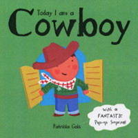Today I Am A Cowboy Board Book by Patricia Geis image