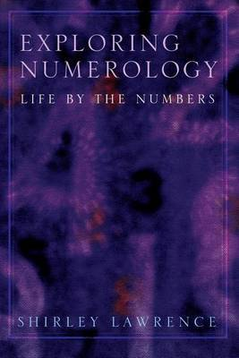 Exploring Numerology by Shirley Blackwell Lawrence