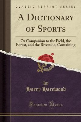 A Dictionary of Sports by Harry Harewood