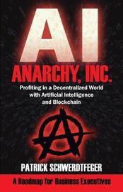 Anarchy, Inc. by Patrick Schwerdtfeger