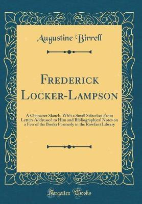 Frederick Locker-Lampson by Augustine Birrell image