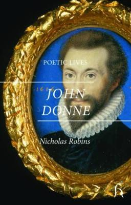 Poetic Lives: Donne by Nicholas Robins image