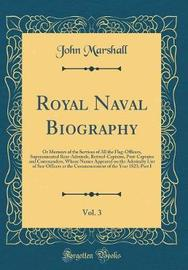 Royal Naval Biography, Vol. 3 by John Marshall image