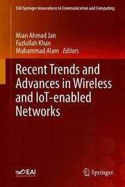 Recent Trends and Advances in Wireless and IoT-enabled Networks