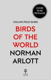 Birds of the World by Norman Arlott