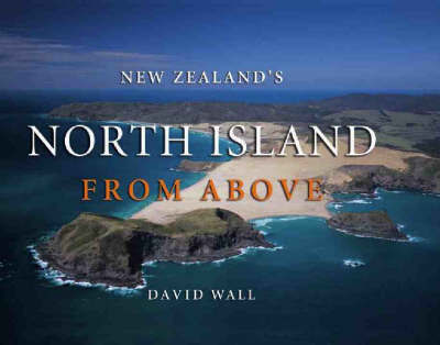 New Zealands North Island from Above by Alison Dench