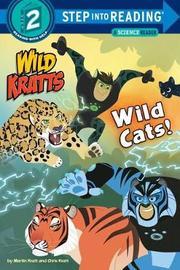 Wild Cats! (Wild Kratts) by Chris Kratt