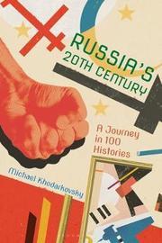 Russia's 20th Century by Michael Khodarkovsky