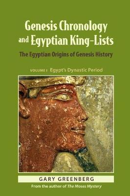 Genesis Chronology and Egyptian King-Lists by Gary Greenberg