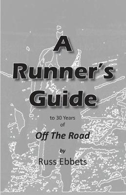 A Runner's Guide by Russ Ebbets