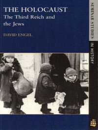 The Holocaust: The Third Reich and the Jews by David Engel image