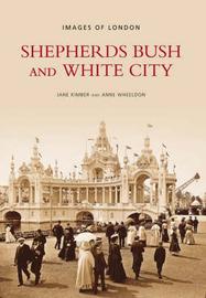Shepherds Bush and White City by Jane Kimber image