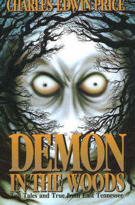 Demon in the Woods: Tall Tales and True from East Tennessee by Charles Edwin Price image