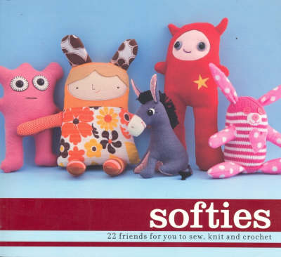 Softies: 22 Friends for You to Sew, Knit and Crochet image