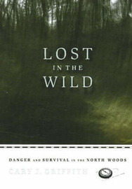 Lost in the Wild by Cary J. Griffith