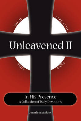Unleavened II in His Presence by Jonathan Maddox image