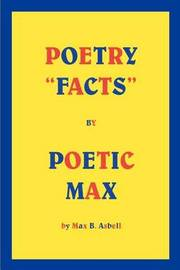 "Poetry ""Facts"" by Poetic Max by MAX B. ASBELL image"