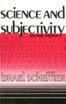 Science and Subjectivity by Israel Scheffler