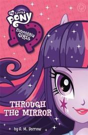 My Little Pony: Equestria Girls: Through the Mirror by G M Berrow