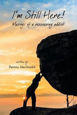 I'm Still Here! by Patricia MacDonald