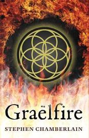 Graelfire by Stephen P. Chamberlain
