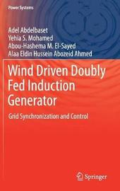 Wind Driven Doubly Fed Induction Generator by Adel Abdelbaset
