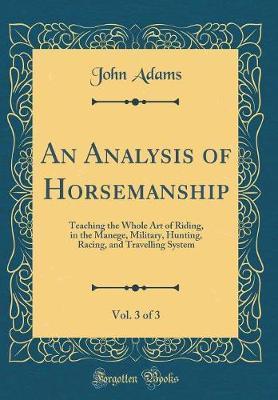 An Analysis of Horsemanship, Vol. 3 of 3 by John Adams image