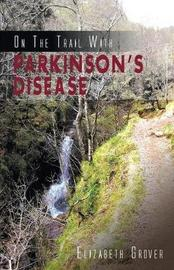 On the Trail with Parkinson's Disease by Elizabeth Grover image