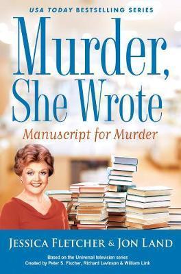 Murder, She Wrote: Manuscript For Murder by Jessica Fletcher