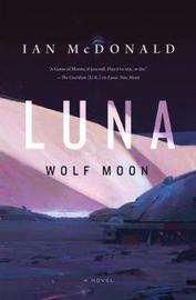 Luna: Wolf Moon by Ian McDonald