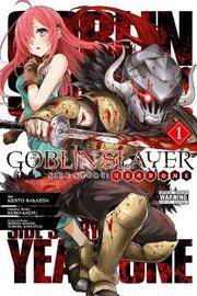 Goblin Slayer Side Story: Year One, Vol. 1 (manga) by Kumo Kagyu