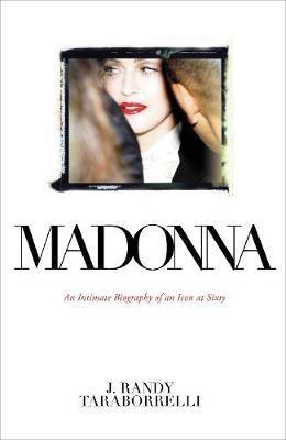 Madonna by J.Randy Taraborrelli