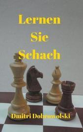 Lernen Sie Schach by Dmitri Dobrowolski image