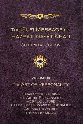 The Sufi Message of Hazrat Inayat Khan -- Centennial Edition by Hazrat Inayat Khan