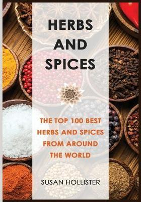 Herbs and Spices by Susan Hollister