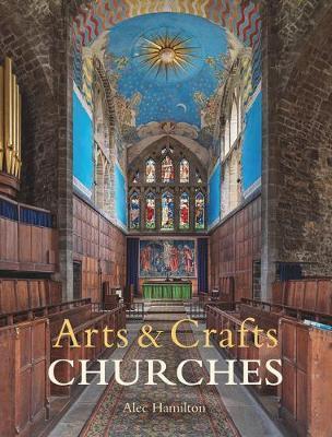Arts & Crafts Churches by Alec Hamilton