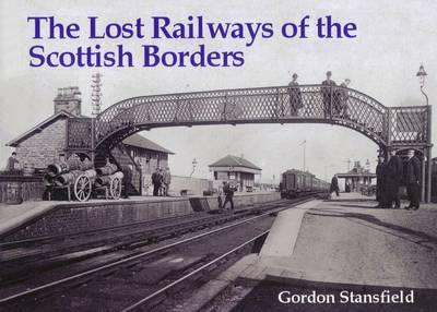 Lost Railways of the Scottish Borders by Gordon Stansfield image