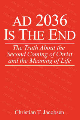 Ad 2036 Is the End by Christian T Jacobsen