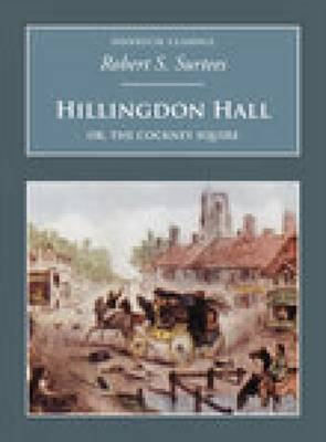 Hillingdon Hall: Or, The Cockney Squire by Robert S. Surtees image