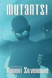 Mutants by Robert Silverberg