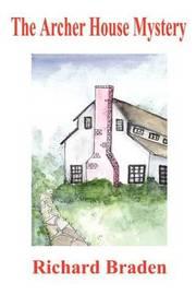 The Archer House Mystery by Richard Braden